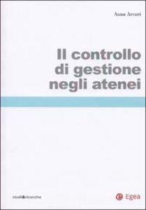 Foto Cover di Il controllo di gestione negli atenei, Libro di Anna M. Arcari, edito da EGEA