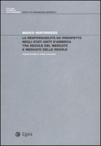 La responsabilità da prospetto negli Stati Uniti d'America tra regole del mercato e mercato delle regole