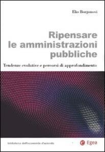 Ripensare le amministrazioni pubbliche. Tendenze evolutive e percorsi di approfondimento