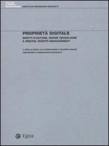 Libro Proprietà digitale. Diritti d'autore, nuove tecnologie e digital rights management M. Lillà Montagnani , Maurizio Borghi
