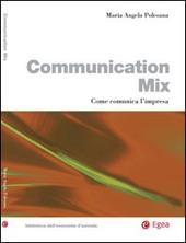 Communication Mix. Come comunica l'impresa