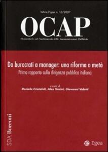 OCAP. Osservatorio sul cambiamento delle amministrazioni pubbliche (2007) vol. 1-2: Da burocrati a manager. Una riforma a metà. 1° rapporto sulla dirigenza pubbica..