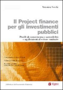 Il project finance per gli investimenti pubblici. Profili di convenienza e sostenibilità e applicazioni al settore sanitario