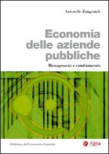 Libro Economia delle aziende pubbliche. Management e cambiamento Antonello Zangrandi