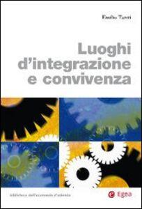 Libro Luoghi d'integrazione e convivenza Emilio Tanzi