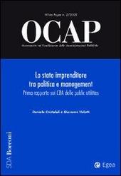 OCAP. Osservatorio sul cambiamento delle amministrazioni pubbliche (2008). Vol. 2: Lo stato imprenditore tra politica e management. Primo rapporto sui CDA delle public utilities.