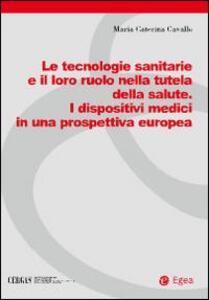 Le tecnologie sanitarie e il loro ruolo nella tutela della salute. I dispositivi medici in una prospettiva europea