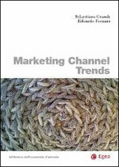 Marketing channel trends. Ediz. italiana