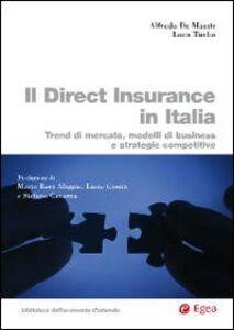 Libro Il direct insurance in Italia. Trend di mercato, modelli di business e strategie competitive Alfredo De Massis , Luca Turba