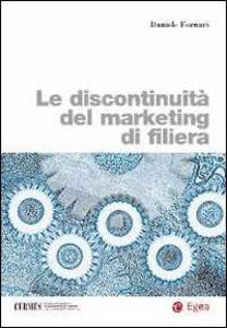 Libro Le discontinuità del marketing di filiera Daniele Fornari