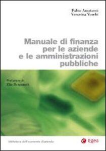 Libro Manuale di finanza per le aziende e le amministrazioni pubbliche Fabio Amatucci , Veronica Vecchi