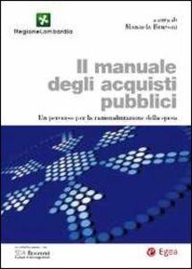 Foto Cover di Il manuale degli acquisti pubblici. Un percorso per la razionalizzazione della spesa, Libro di  edito da EGEA