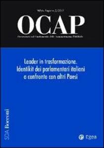 OCAP. Osservatorio sul cambiamento delle amministrazioni pubbliche (2011). Vol. 2: Leader in trasformazione. Identikit dei parlamentari italiani a confronto con altri paesi.