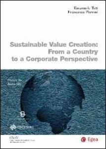 Libro Sustainable value creation. From a country to a corporate perspective Emanuele Teti , Francesco Perrini