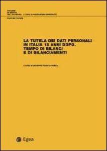 Foto Cover di La tutela dei dati personali in Italia 15 anni dopo. Tempo di bilanci e di bilanciamenti, Libro di  edito da EGEA