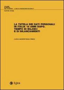 Libro La tutela dei dati personali in Italia 15 anni dopo. Tempo di bilanci e di bilanciamenti