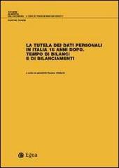 La tutela dei dati personali in Italia 15 anni dopo. Tempo di bilanci e di bilanciamenti