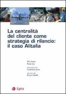 La centralità del cliente come strategia di rilancio. Il caso Alitalia.pdf