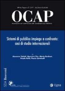 OCAP. Osservatorio sul cambiamento delle amministrazioni pubbliche (2011). Vol. 3: Sistemi di pubblico impiego a confronto. Casi di studio internazionale.