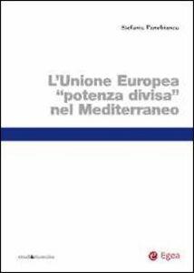 Libro L' Unione Europea «potenza divisa» nel Mediterraneo Stefania Panebianco