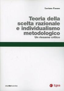 Teoria della scelta razionale e individualismo metodologico. Un riesame critico