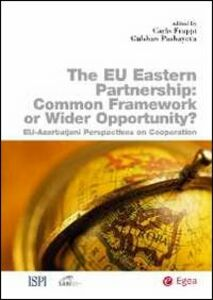 Libro Eu eastern partnership. Common framework or wider opportunity? The Eu-Azerbaijani perspectives on cooperation