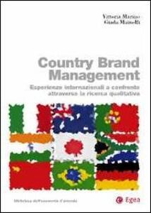 Country brand management. Esperienze internazionali a confronto attraverso la ricerca qualitativa
