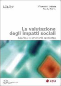La valutazione degli impatti sociali. Approcci e strumenti applicativi