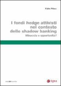 I fondi hedge attivisti nel contesto dello shadow banking. Minaccia o opportunità?