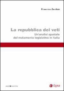 Libro Repubblica dei veti. Un'analisi spaziale del mutamento legislativo in Italia Francesco Zucchini