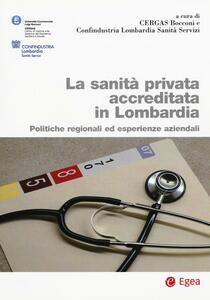 La sanità privata accreditata Lombardia. Politiche regionali ed esperienze aziendali