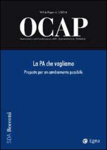 Libro OCAP. Osservatorio sul cambiamento delle amministrazioni pubbliche (2014). Vol. 1: La PA che vogliamo. Proposte per un cambiamento possibile.