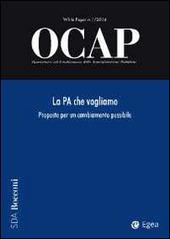 OCAP. Osservatorio sul cambiamento delle amministrazioni pubbliche (2014). Vol. 1: La PA che vogliamo. Proposte per un cambiamento possibile.