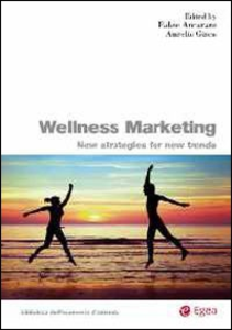 Libro Wellness marketing. New strategies for new trends