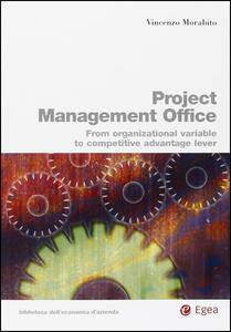 Project management office From organizational variable to competitive advantage lever