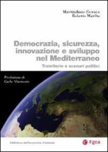 Democrazia, sicurezza, innovazione e sviluppo nel Mediterraneo