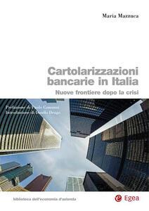 Cartolarizzazioni bancarie in Italia. Nuove frontiere dopo la crisi
