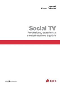 Libro Social TV. Produzione, esperienza e valore nell'era digitale