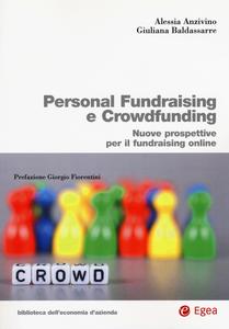 Libro Personal fundraising e crowdfunding. Nuove prospettice per il fundraising online Alessia Anzivino , Giuliana Baldassarre