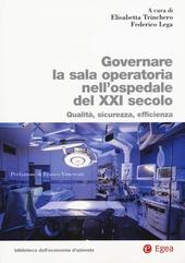 Governare la sala operatoria nell'ospedale del XXI secolo. Qualità, sicurezza, efficienza