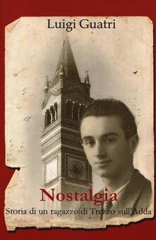 Vitalitart.it Nostalgia. Storia di un ragazzo di Trezzo sull'Adda Image