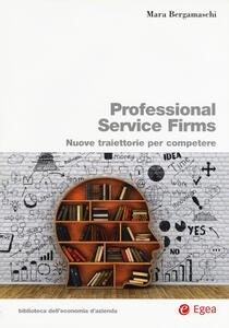 Professional service firms. Nuove traiettorie per competere