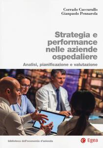 Strategia e performance nelle aziende ospedaliere. Analisi, pianificazione e performance
