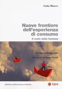 Nuove frontiere dell'esperienza di consumo. Il ruolo della fantasia