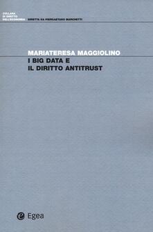 I big data e il diritto antitrust - Mariateresa Maggiolino - copertina