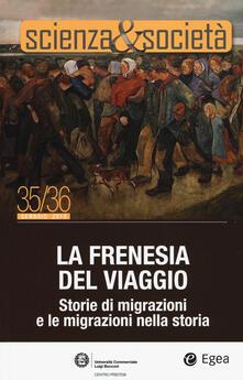 Scienza&Società (2019). Vol. 35-36: frenesia del viaggio. Storie di migrazioni e le migrazioni nella storia, La..pdf