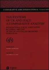Tax systems of UK and Italy: a comparative analysis. International fiscal association: bilateral Meeting of the UK and Italy branches (Florence, 2001)