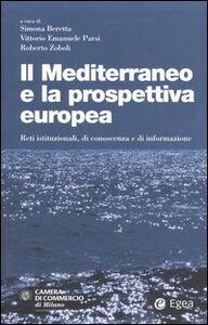 Libro Il Mediterraneo e la prospettiva europea. Reti istituzionali, di conoscenza e di informazione