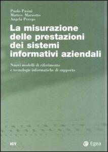 Foto Cover di La misurazione delle prestazioni dei sistemi informativi aziendali. Nuovi modelli di riferimento e tecnologie informatiche di supporto, Libro di AA.VV edito da EGEA