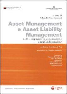 Libro Asset management e asset liability management. Nelle compagnie di assicurazione e nei fondi pensione
